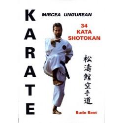 Karate 34 Kata Shotokan / Mircea Ungurean