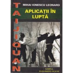 Taijiquan Aplicatii in lupta / M. Ionescu Leonard