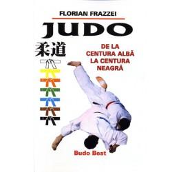 Judo • De la centura alba la centura neagra / F. Frazzei